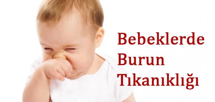 bebeklerde burun tıkanıklığı nasıl geçer
